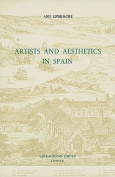 Artists and Aesthetics in Spain (Coleccion Tamesis