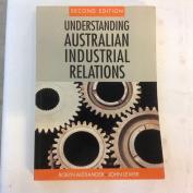 Understanding Australian Industrial Relations