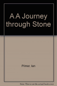 A A Journey through Stone