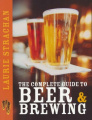 The Complete Guide to Beer and Brewing