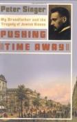 Pushing Time away