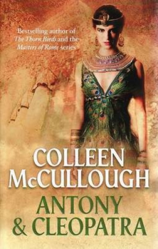 Antony and Cleopatra by Colleen McCullough.