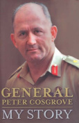 General Peter Cosgrove - My Story