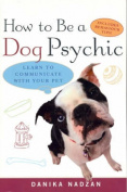 How to be a Dog Psychic