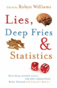 Lies, Deep Fries and Statistics