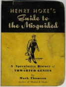 Henry Hoke's Guide To The Misguided
