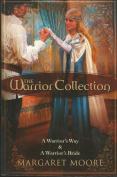The Warrior Collection Bk 3 & 4/A Warrior's Way/A Warrior's Bride