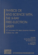 Physics of, and Science with, the X-Ray Free-Electron Laser