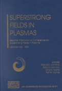 Superstrong Fields in Plasmas