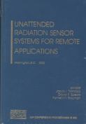 Unattended Radiation Sensor Systems for Remote Applications