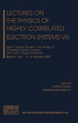 Lectures on the Physics of Highly Correlated Electron Systems