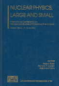 Nuclear Physics, Large and Small