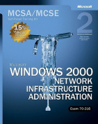 MCSA / MCSE Self-paced Training Kit (exam 70-216)