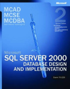 "Microsoft SQL Server"" 2000 Database Design and Implementation, Exam 70-229"