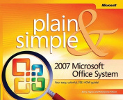 The 2007 Microsoft Office System Plain and Simple