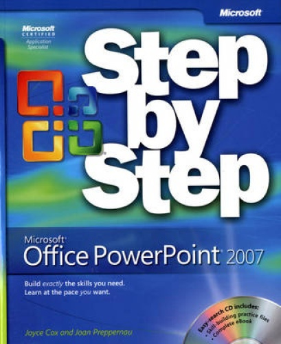 Microsoft Office PowerPoint 2007 Step by Step [With CDROM] by Joyce Cox.