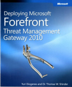 Deploying Microsoft(R) Forefront(R) Threat Management Gateway