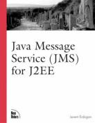 Java Message Service (JMS) for J2EE
