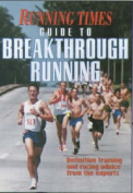 """""""Running Times"""" Guide to Breakthrough Running"""