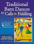 Traditional Barn Dances with Calls and Fiddling [Large Print]