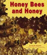 Honey Bees and Honey