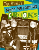 The World's Most Notorious Crooks