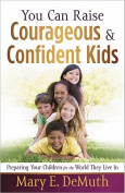 You Can Raise Courageous and Confident Kids