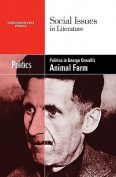 Politics in George Orwell's Animal Farm (Social Issues in Literature