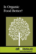 Is Organic Food Better? (At Issue