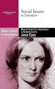 Women's Search for Independence in Charlotte Bronte's Jane Eyre (Social Issues in Literature