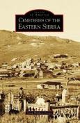 Cemeteries of the Eastern Sierra (Images of America