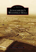 Schaumburg's Woodfield Mall (Images of America