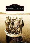 Catskill Village (Images of America