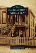 Sacramento's Alkali Flat (Images of America