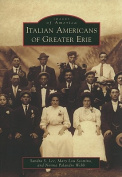 Italian Americans of Greater Erie (Images of America