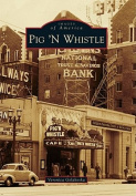 Pig 'n Whistle (Images of America