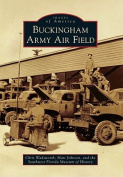 Buckingham Army Air Field (Images of America