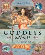 Goddess Afoot!