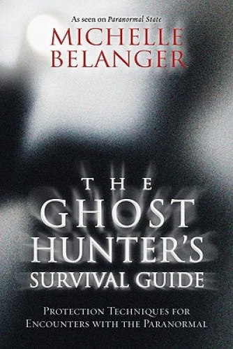 The Ghost Hunter's Survival Guide: Protection Techniques for Encounters with