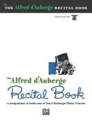 Alfred D'Auberge Piano Course Recital Book, Bk 1