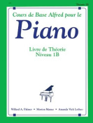 Alfred's Basic Piano Library Theory, Bk 1b [FRE]