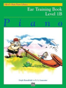 Alfred's Basic Piano Library Ear Training, Bk 1b