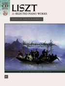 Liszt -- 21 Selected Piano Works