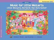 Music for Little Mozarts Little Mozarts Perform the Nutcracker