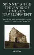 Spinning the Threads of Uneven Development