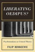 Liberating Oedipus?