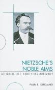 Nietzsche's Noble Aims