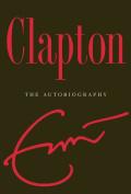 Clapton: The Autobiography [Large Print]