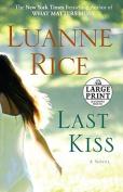 Last Kiss [Large Print]
