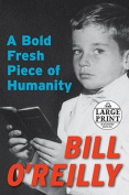 A Bold Fresh Piece of Humanity [Large Print]